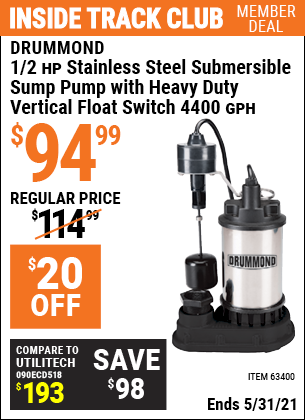 Inside Track Club members can buy the DRUMMOND 1/2 HP Submersible Sump Pump with Heavy Duty Vertical Float Switch 4400 GPH (Item 63400) for $94.99, valid through 5/31/2021.