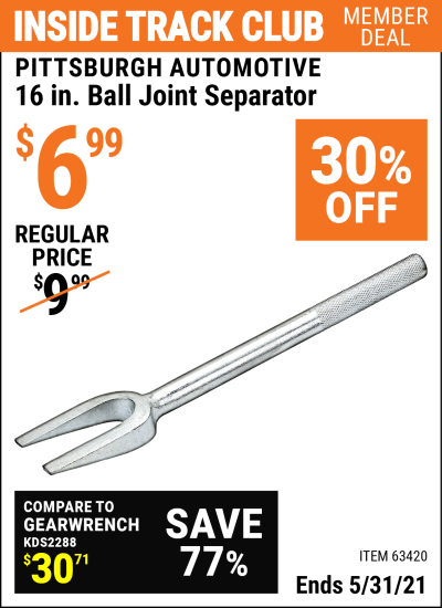 Inside Track Club members can buy the PITTSBURGH AUTOMOTIVE 16 in. Ball Joint Separator (Item 63420) for $6.99, valid through 5/31/2021.