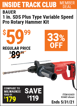 Inside Track Club members can buy the BAUER 1 in. SDS Variable Speed Pro Rotary Hammer Kit (Item 63443/63433) for $59.99, valid through 5/31/2021.
