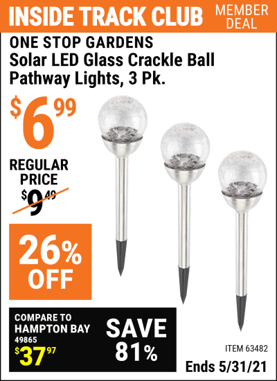 Inside Track Club members can buy the ONE STOP GARDENS 3 Piece Solar Glass Crackle Ball Pathway Light Set (Item 63482) for $6.99, valid through 5/31/2021.