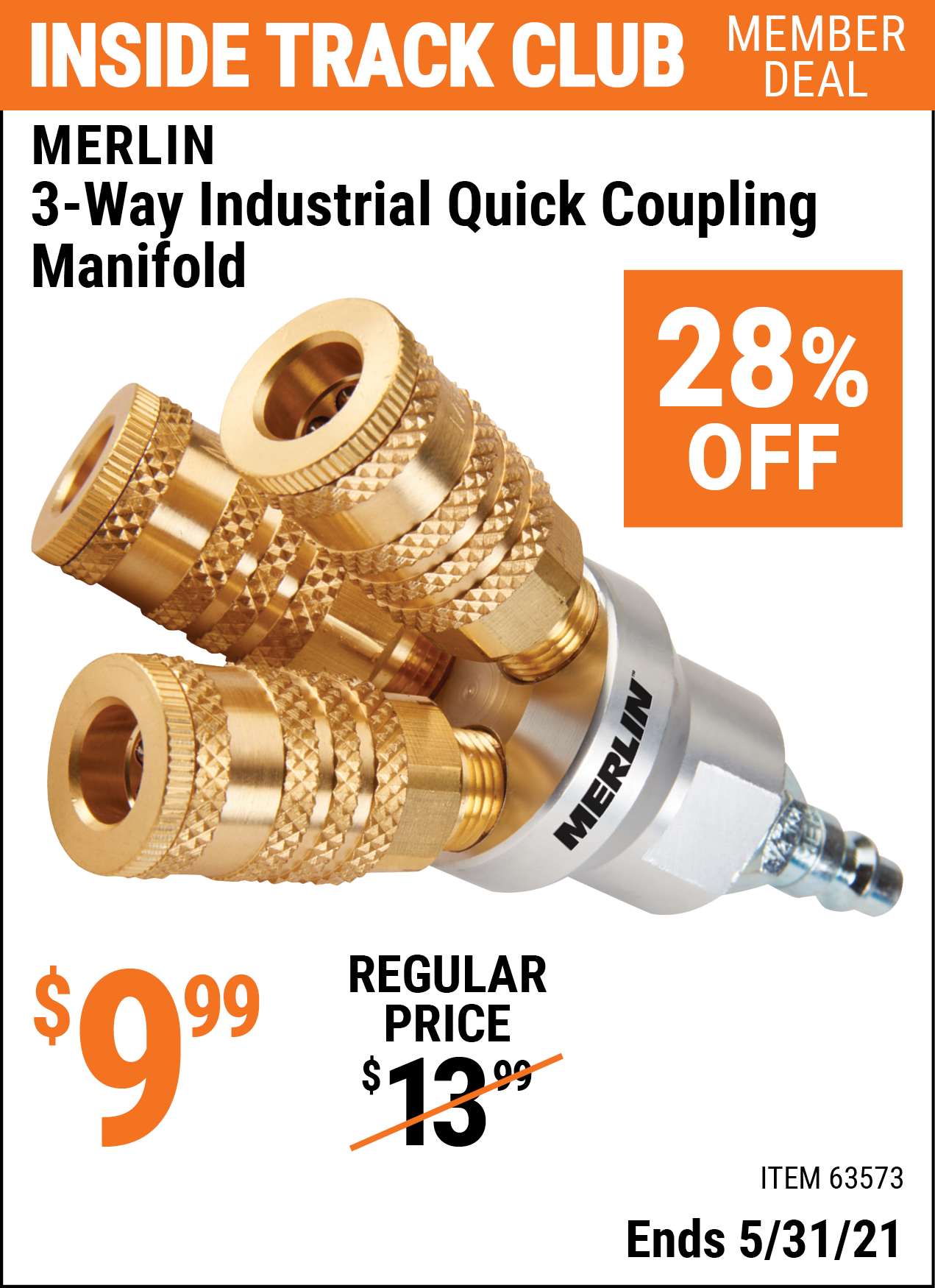 Inside Track Club members can buy the MERLIN 3-Way Industrial Quick Coupling Manifold (Item 63573) for $9.99, valid through 5/31/2021.