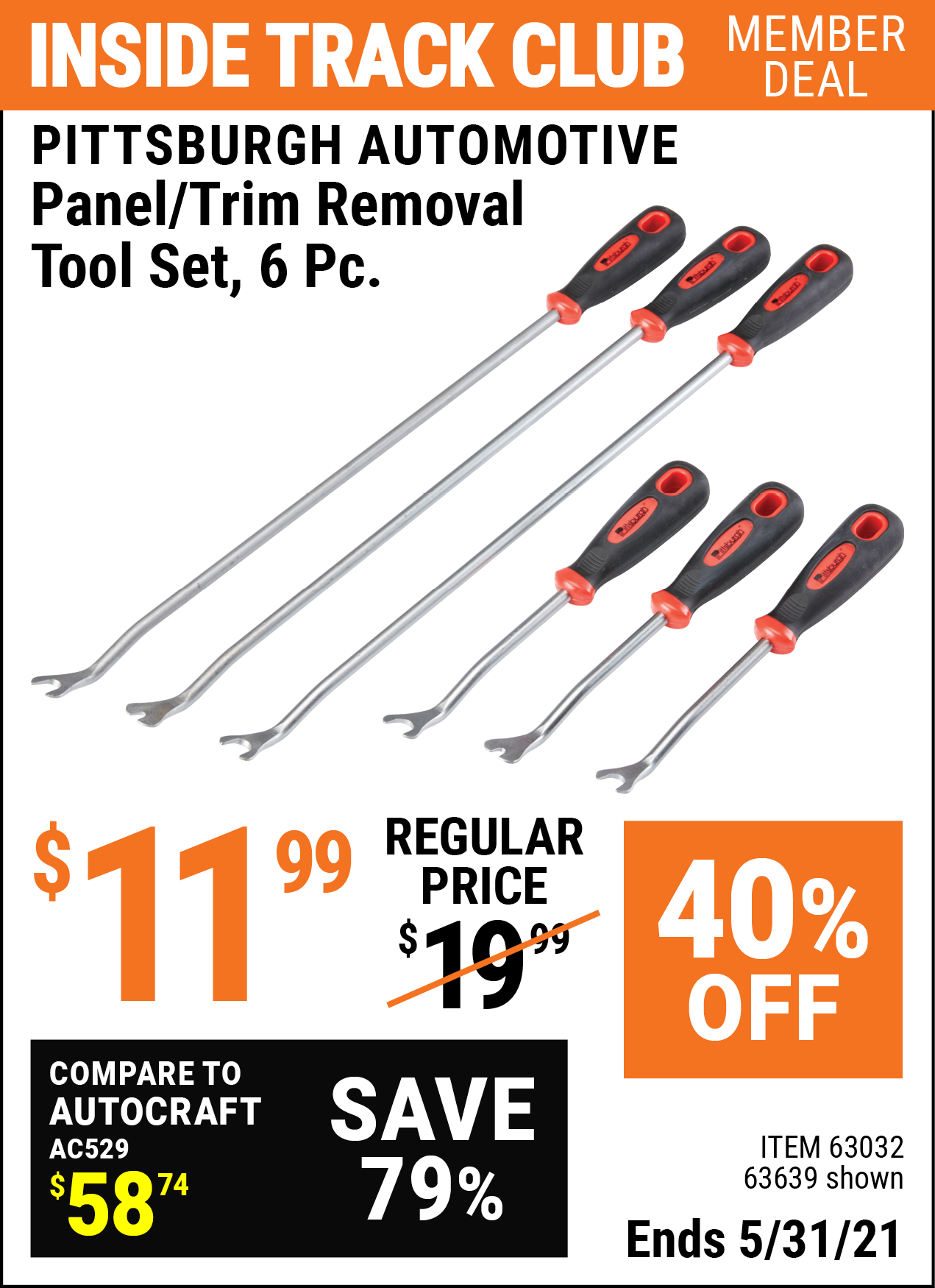 Inside Track Club members can buy the PITTSBURGH AUTOMOTIVE Panel/Trim Removal Tool Set 6 Pc. (Item 63639/63032) for $11.99, valid through 5/31/2021.