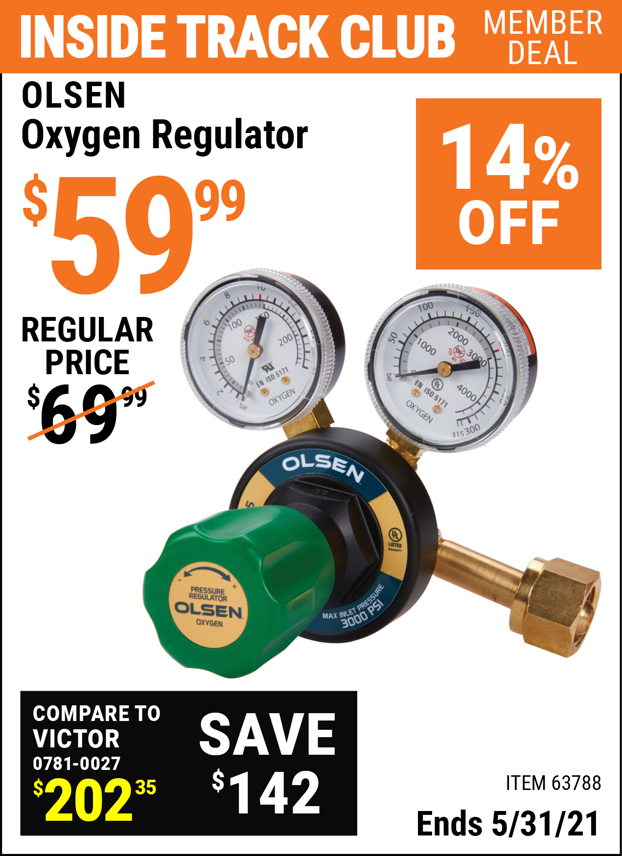 Inside Track Club members can buy the OLSEN Oxygen Regulator (Item 63788) for $59.99, valid through 5/31/2021.