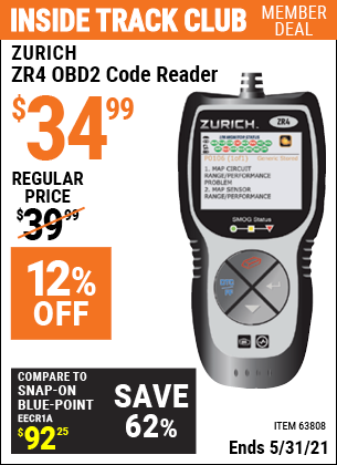 Inside Track Club members can buy the ZURICH ZR4 OBD2 Code Reader (Item 63808) for $34.99, valid through 5/31/2021.
