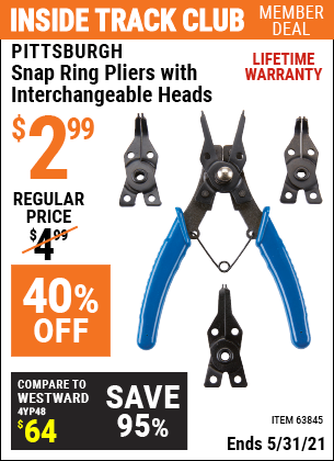 Inside Track Club members can buy the PITTSBURGH Snap Ring Pliers with Interchangeable Heads (Item 63845) for $2.99, valid through 5/31/2021.