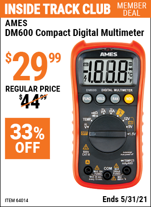 Inside Track Club members can buy the AMES DM600 Compact Digital Multimeter (Item 64014) for $29.99, valid through 5/31/2021.