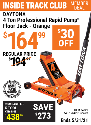 Inside Track Club members can buy the DAYTONA 4 Ton Professional Rapid Pump Floor Jack (Item 64201/64521/64878) for $164.99, valid through 5/31/2021.