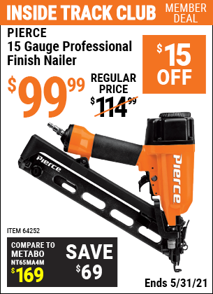 Inside Track Club members can buy the PIERCE 15 Gauge Professional Finish Nailer (Item 64252) for $99.99, valid through 5/31/2021.