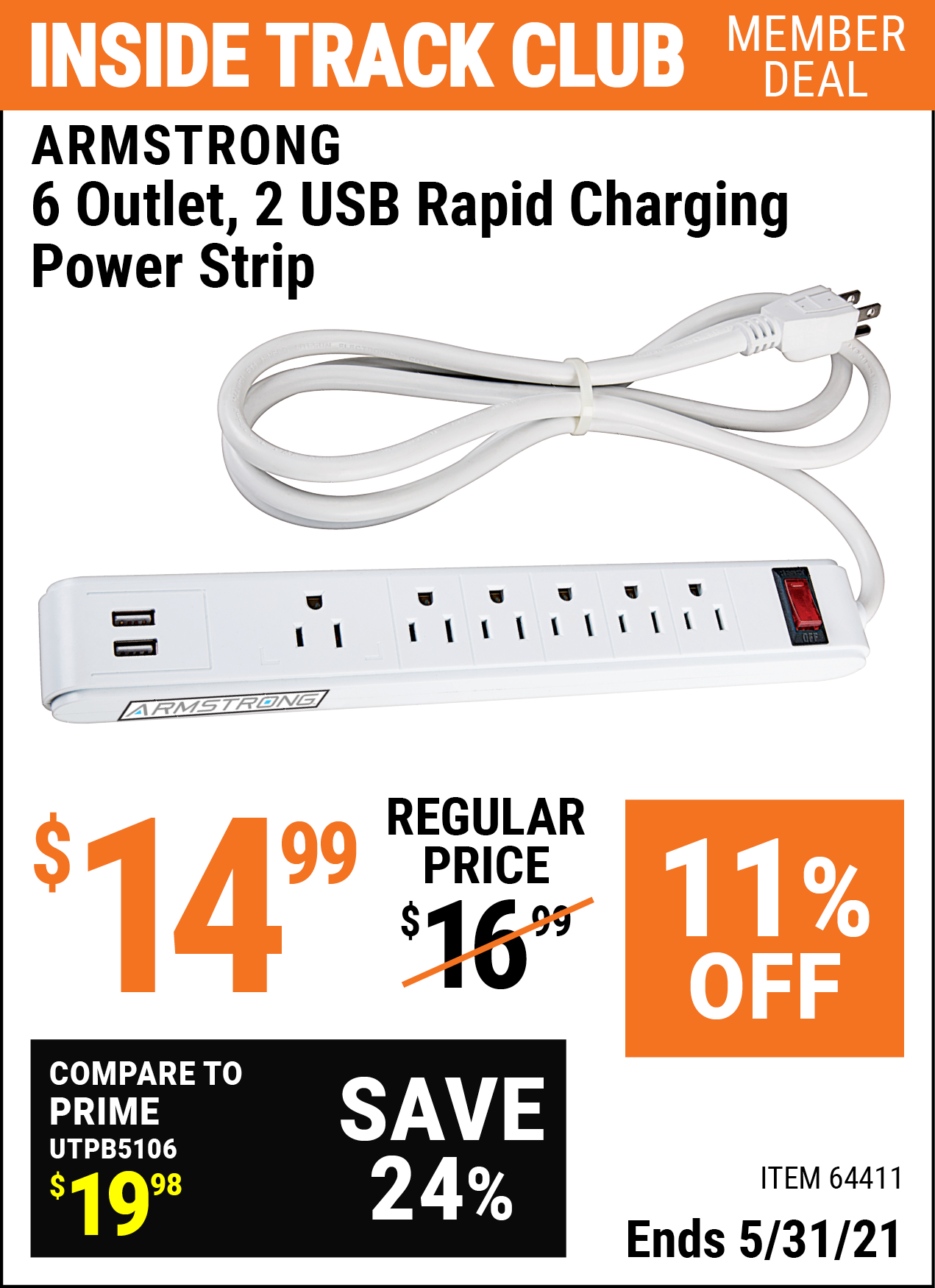 Inside Track Club members can buy the ARMSTRONG 6 Outlet 2 USB Rapid Charging Power Strip (Item 64411) for $14.99, valid through 5/31/2021.