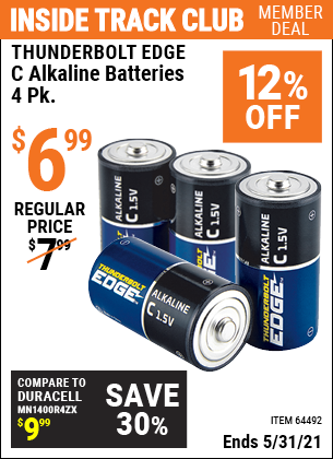 Inside Track Club members can buy the THUNDERBOLT EDGE C Alkaline Batteries 4 Pk. (Item 64492) for $6.99, valid through 5/31/2021.