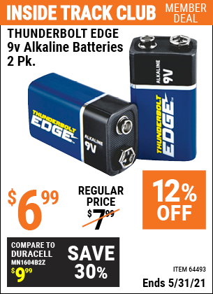 Inside Track Club members can buy the THUNDERBOLT EDGE 9V Alkaline Batteries 2 Pk. (Item 64493) for $6.99, valid through 5/31/2021.