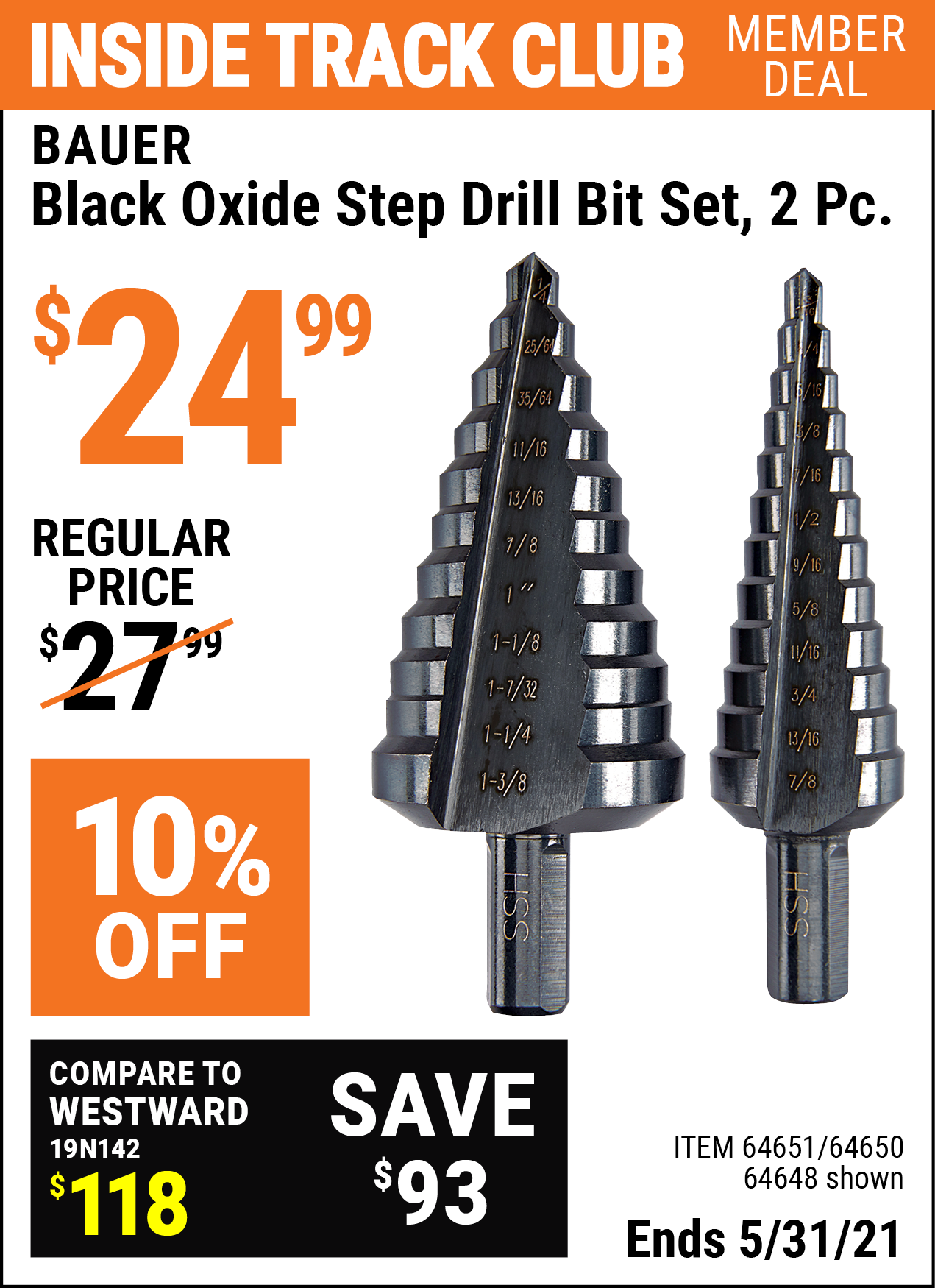 Inside Track Club members can buy the BAUER Black Oxide Step Drill Drill Bit Set 2 Pc. (Item 64648/64651/64650) for $24.99, valid through 5/31/2021.