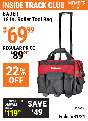 Inside Track Club members can buy the BAUER 18 In. Roller Tool Bag (Item 64663) for $69.99, valid through 5/31/2021.