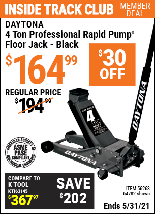 Inside Track Club members can buy the DAYTONA 4 Ton Professional Rapid Pump Floor Jack (Item 64782/56263) for $164.99, valid through 5/31/2021.
