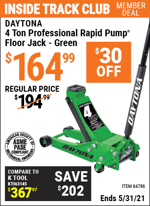 Inside Track Club members can buy the DAYTONA 4 Ton Professional Rapid Pump Floor Jack (Item 64786) for $164.99, valid through 5/31/2021.