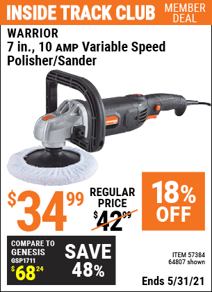 Inside Track Club members can buy the WARRIOR 7 In. 10 Amp Variable Speed Polisher (Item 64807/57384) for $34.99, valid through 5/31/2021.