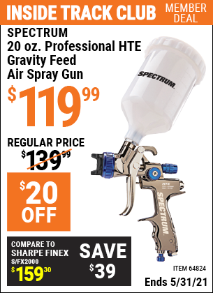 Inside Track Club members can buy the SPECTRUM 20 Oz. Professional HTE Compliant Gravity Feed Air Spray Gun (Item 64824) for $119.99, valid through 5/31/2021.