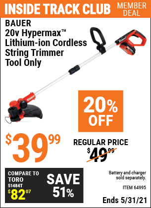 Inside Track Club members can buy the BAUER 20V Hypermax Lithium Cordless String Trimmer (Item 64995) for $39.99, valid through 5/31/2021.