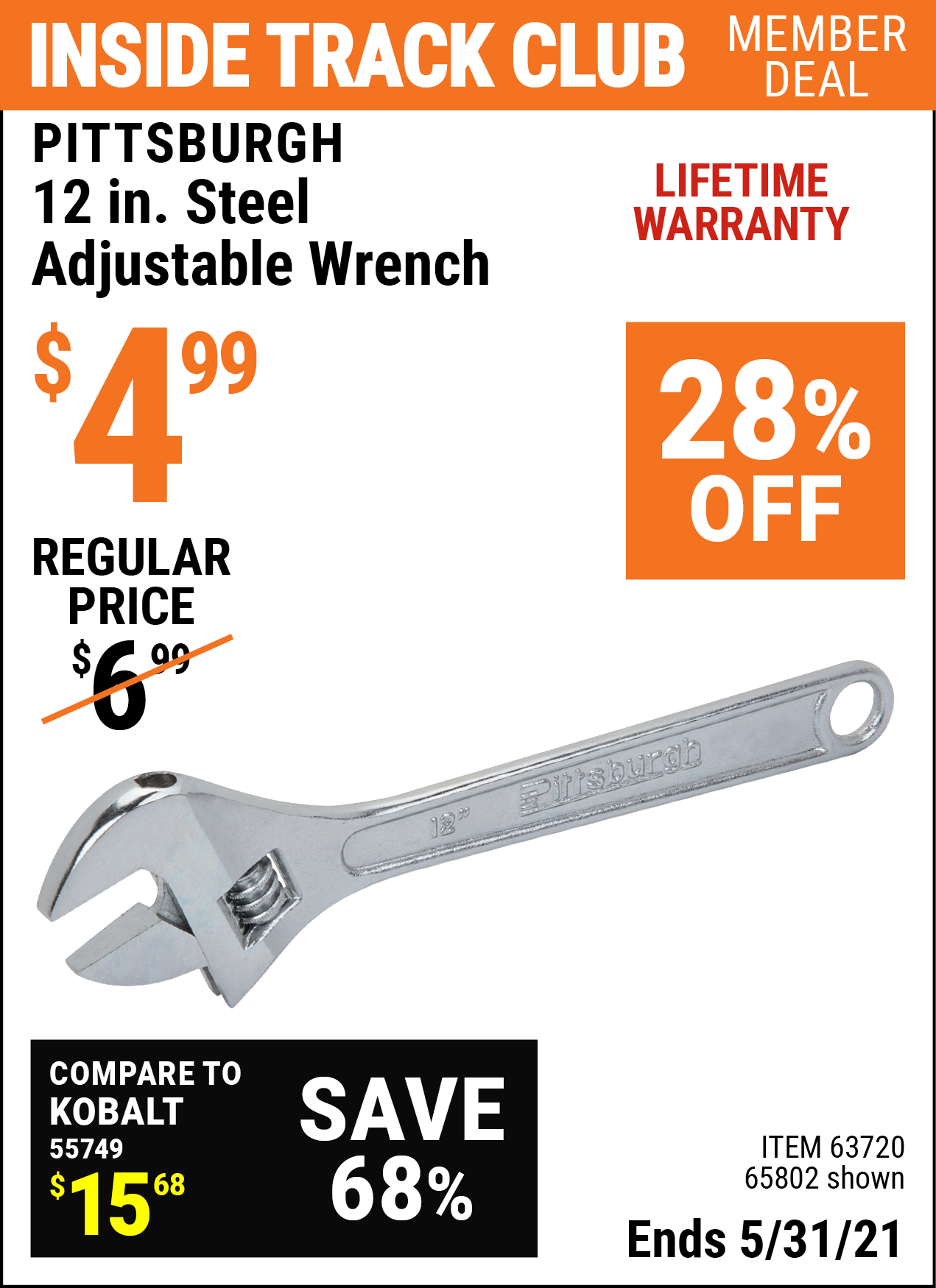 Inside Track Club members can buy the PITTSBURGH 12 in. Steel Adjustable Wrench (Item 65802/63720) for $4.99, valid through 5/31/2021.