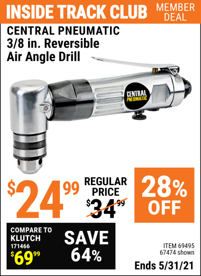 Inside Track Club members can buy the CENTRAL PNEUMATIC 3/8 in. Reversible Air Angle Drill (Item 67474/69495) for $24.99, valid through 5/31/2021.