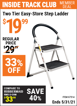 Inside Track Club members can buy the Two Tier Easy-Store Step Ladder (Item 67514) for $19.99, valid through 5/31/2021.
