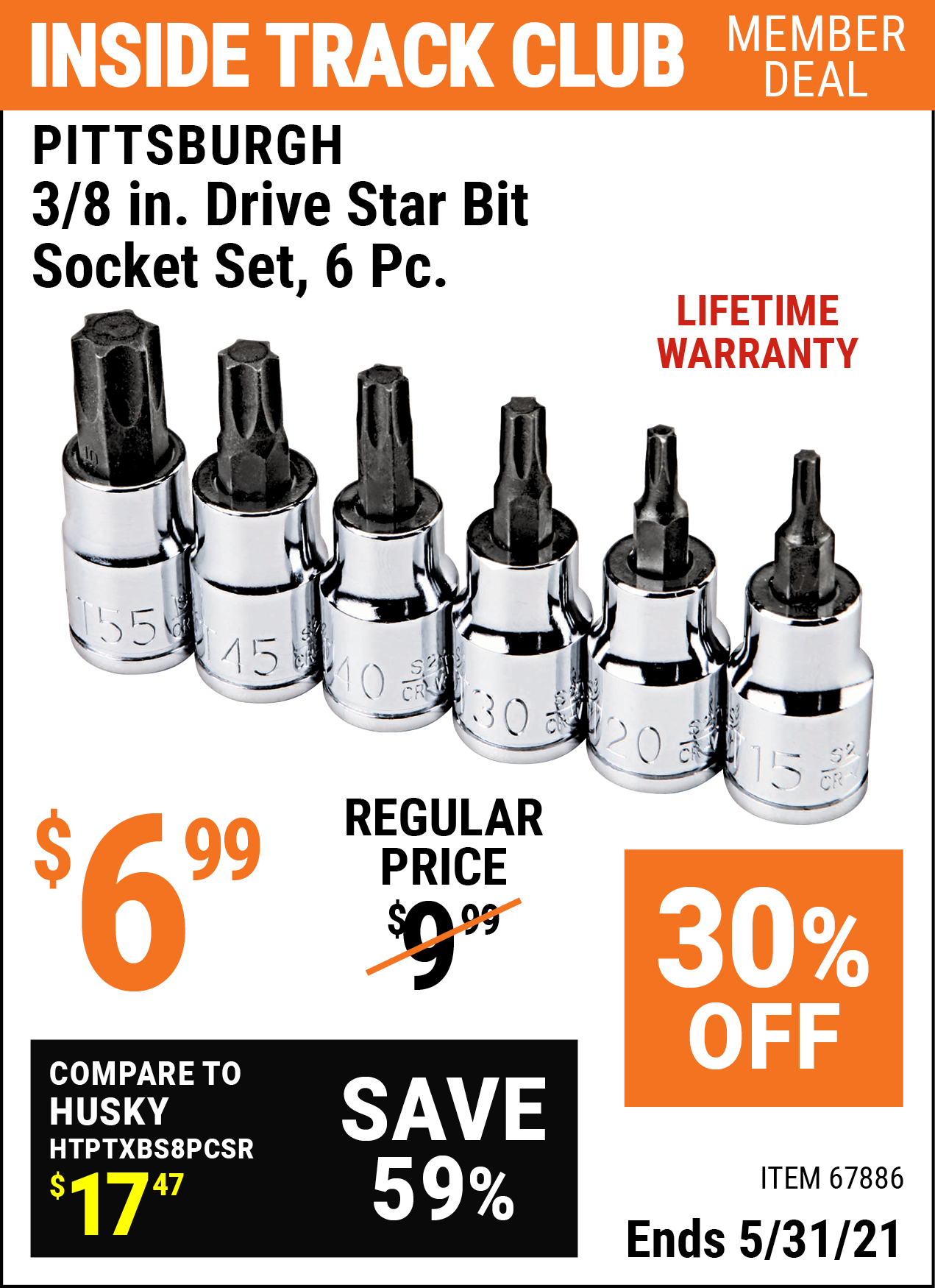 Inside Track Club members can buy the PITTSBURGH 3/8 in. Drive Star Bit Socket Set 6 Pc. (Item 67886) for $6.99, valid through 5/31/2021.