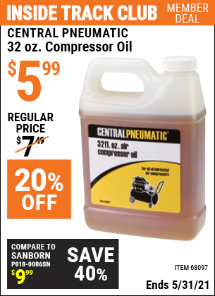 Inside Track Club members can buy the CENTRAL PNEUMATIC 32 oz. Compressor Oil (Item 68097) for $5.99, valid through 5/31/2021.
