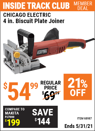 Inside Track Club members can buy the CHICAGO ELECTRIC 4 in. Biscuit Plate Joiner (Item 68987) for $54.99, valid through 5/31/2021.