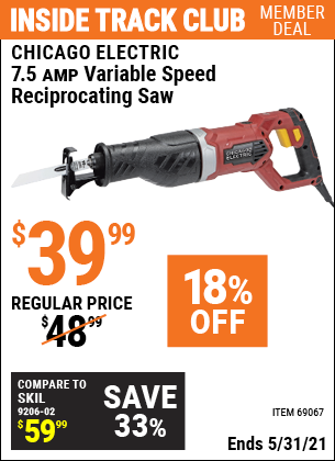 Inside Track Club members can buy the CHICAGO ELECTRIC 7.5 Amp Heavy Duty Variable Speed Reciprocating Saw (Item 69067) for $39.99, valid through 5/31/2021.