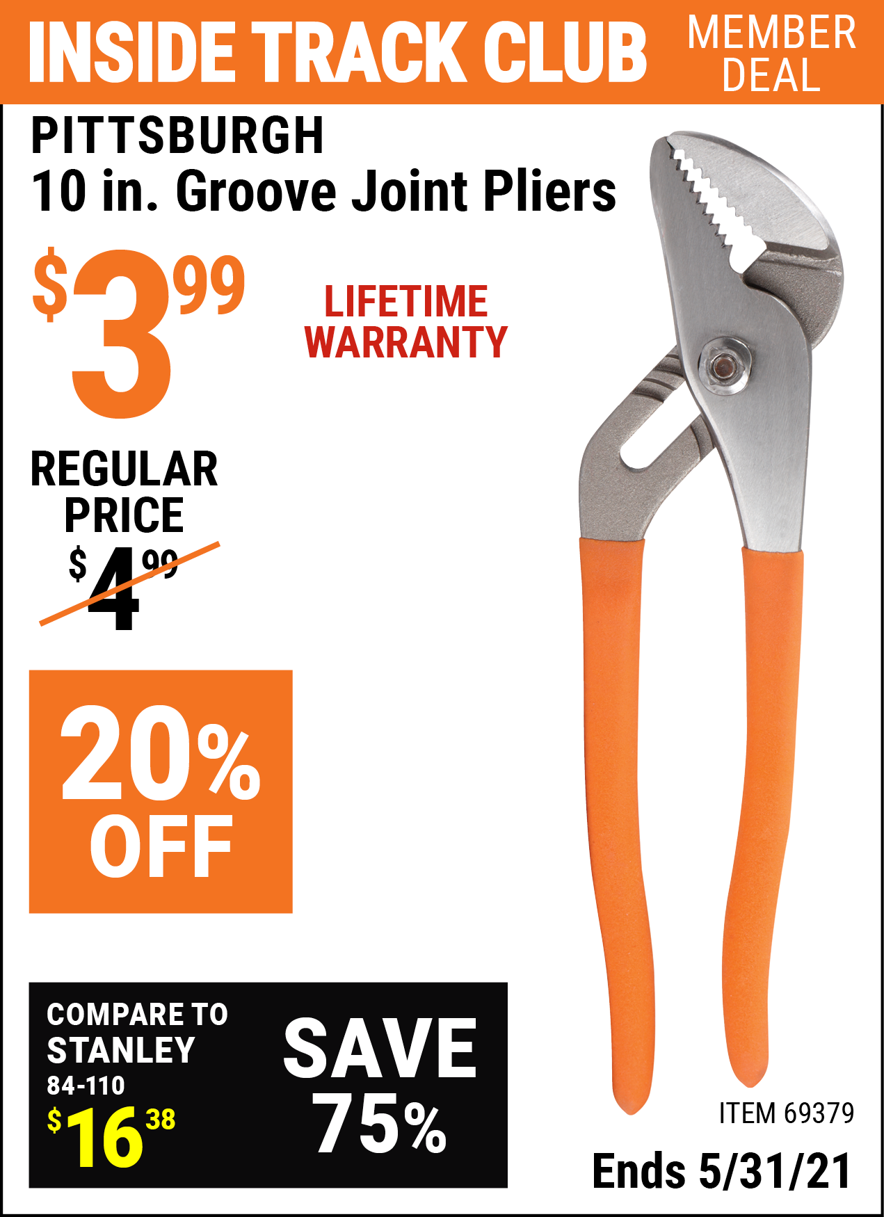 Inside Track Club members can buy the PITTSBURGH 10 in. Groove Joint Pliers (Item 69379) for $3.99, valid through 5/31/2021.