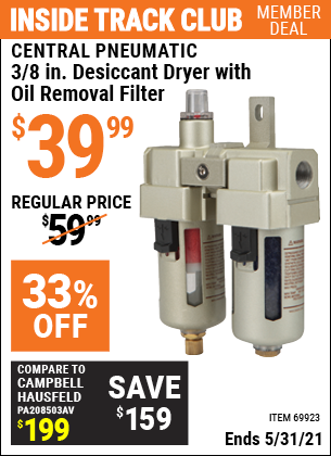 Inside Track Club members can buy the CENTRAL PNEUMATIC 3/8 In. Desiccant Dryer with Oil Removal Filter (Item 69923) for $39.99, valid through 5/31/2021.
