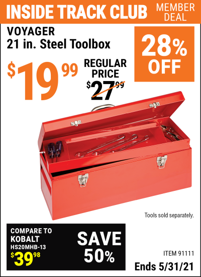 Inside Track Club members can buy the VOYAGER 21 In Steel Toolbox (Item 91111) for $19.99, valid through 5/31/2021.
