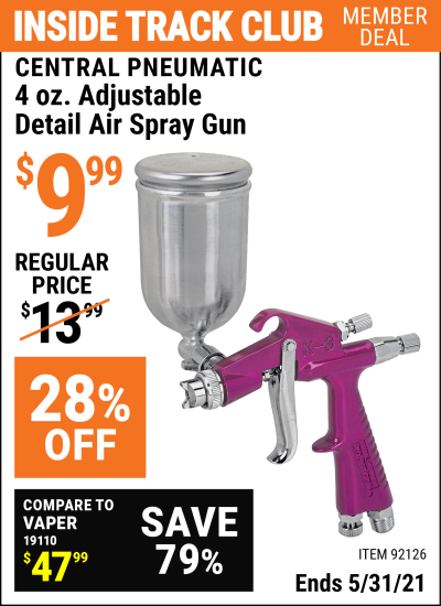 Inside Track Club members can buy the CENTRAL PNEUMATIC 4 oz. Adjustable Detail Air Spray Gun (Item 92126) for $9.99, valid through 5/31/2021.
