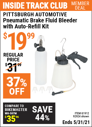 Inside Track Club members can buy the PITTSBURGH AUTOMOTIVE Pneumatic Brake Fluid Bleeder with Auto-Refill Kit (Item 92924/61912) for $19.99, valid through 5/31/2021.
