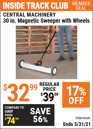 Inside Track Club members can buy the CENTRAL MACHINERY 30 In. Magnetic Sweeper with Wheels (Item 93245) for $32.99, valid through 5/31/2021.