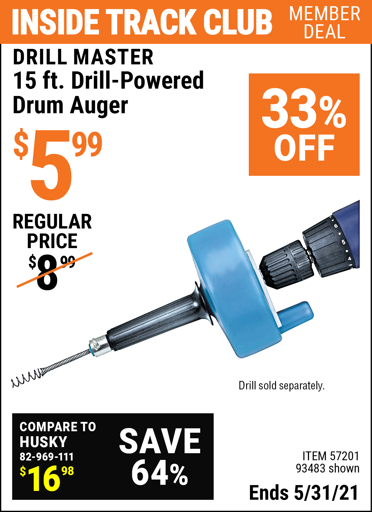 Inside Track Club members can buy the DRILL MASTER 15 Ft. Drill-Powered Drum Auger (Item 93483/57201) for $5.99, valid through 5/31/2021.