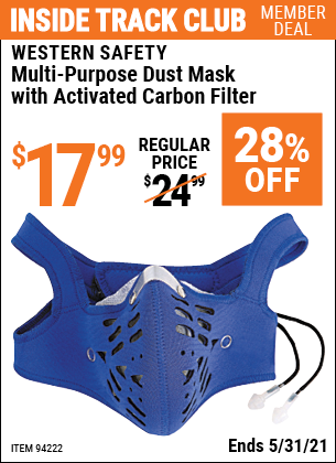 Inside Track Club members can buy the WESTERN SAFETY Carbon Filter Neoprene Dust Mask with 10 Replaceable Liners (Item 94222) for $17.99, valid through 5/31/2021.