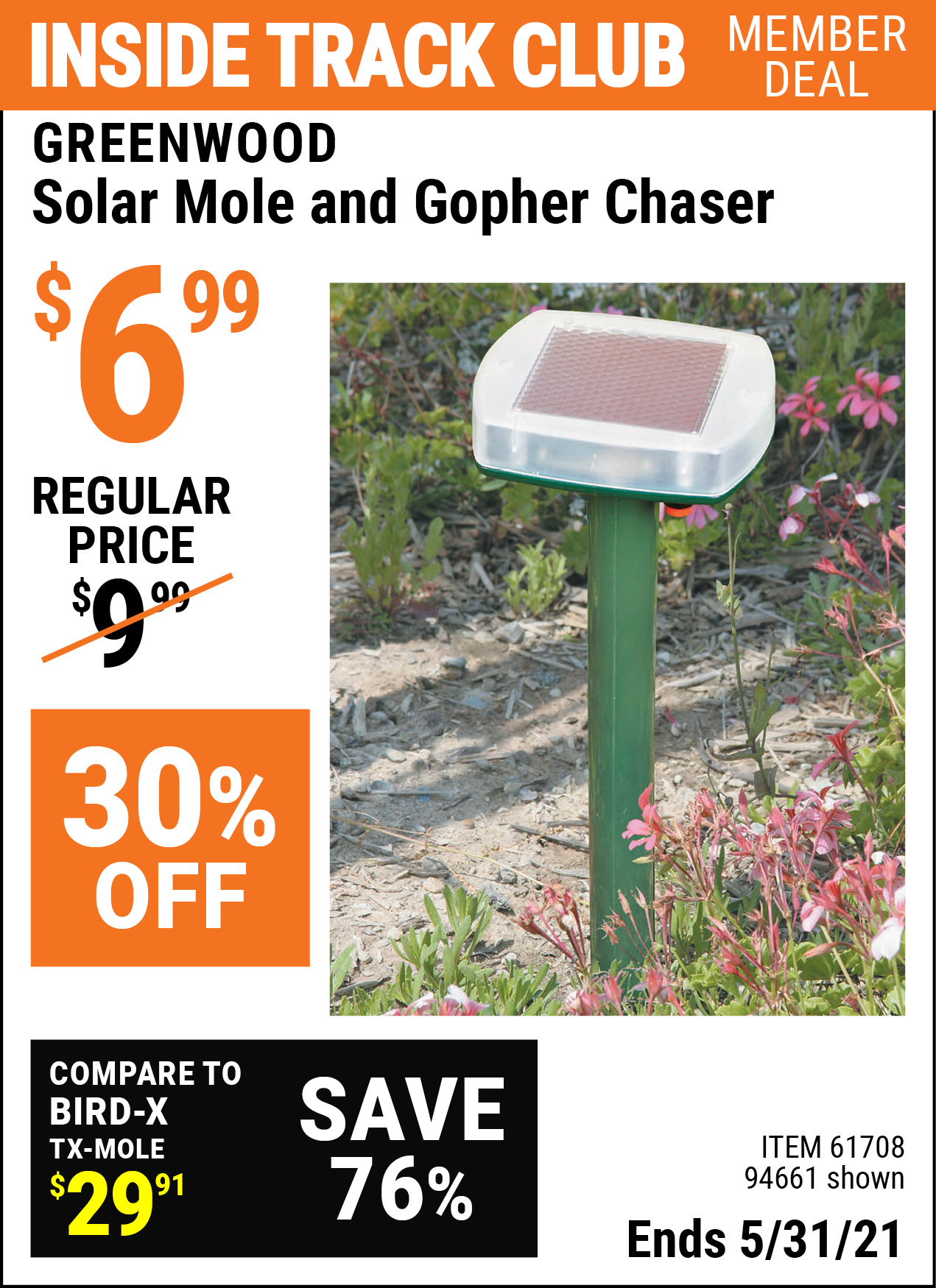 Inside Track Club members can buy the GREENWOOD Solar Mole And Gopher Chaser (Item 94661/61708) for $6.99, valid through 5/31/2021.