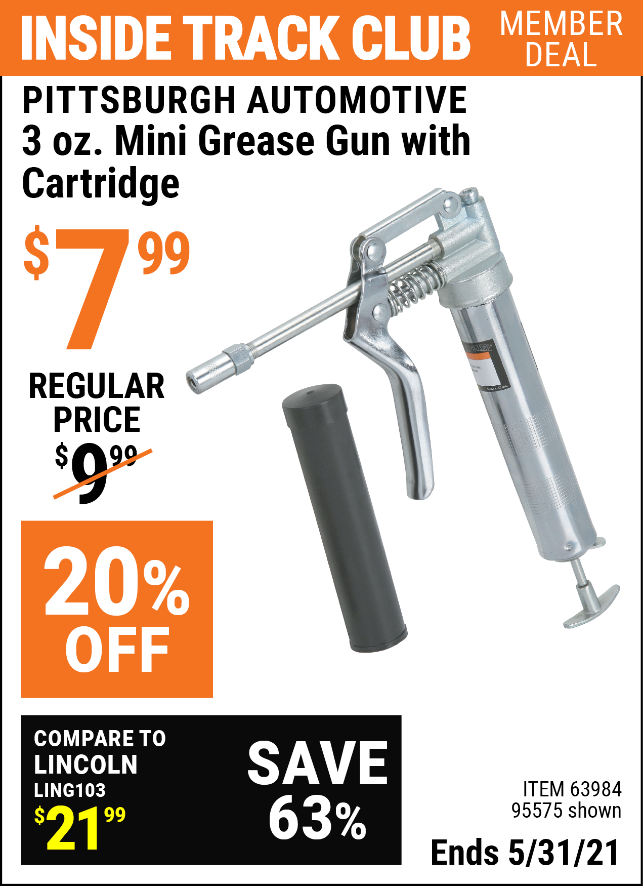 Inside Track Club members can buy the PITTSBURGH AUTOMOTIVE 3 Oz. Mini Grease Gun with Cartridge (Item 95575/63984) for $7.99, valid through 5/31/2021.