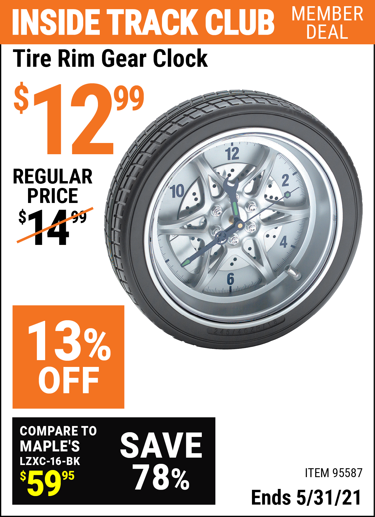 Inside Track Club members can buy the Tire Rim Gear Clock (Item 95587) for $12.99, valid through 5/31/2021.