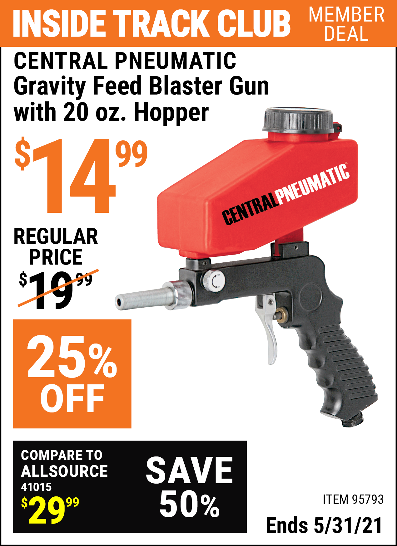 Inside Track Club members can buy the CENTRAL PNEUMATIC Gravity Feed Blaster Gun with 20 oz. Hopper (Item 95793) for $14.99, valid through 5/31/2021.