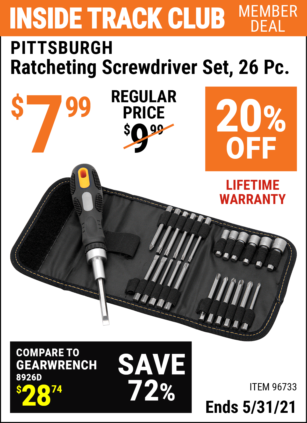 Inside Track Club members can buy the PITTSBURGH Ratcheting Screwdriver Set 26 Pc. (Item 96733) for $7.99, valid through 5/31/2021.