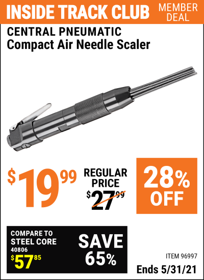 Inside Track Club members can buy the CENTRAL PNEUMATIC Compact Air Needle Scaler (Item 96997) for $19.99, valid through 5/31/2021.