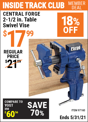 Inside Track Club members can buy the CENTRAL FORGE 2-1/2 in. Table Swivel Vise (Item 97160) for $17.99, valid through 5/31/2021.