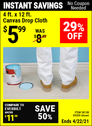 Buy the HFT 4 Ft. x 12 Ft. Canvas Drop Cloth (Item 38108/38108) for $5.99, valid through 4/22/2021.