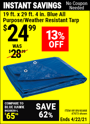 Buy the HFT 19 ft. x 29 ft. 4 in. Blue All Purpose/Weather Resistant Tarp (Item 47673/69189/60468) for $24.99, valid through 4/22/2021.