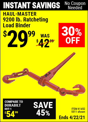 Buy the HAUL-MASTER 9200 lbs. Ratcheting Load Binder (Item 5511/61452) for $29.99, valid through 4/22/2021.