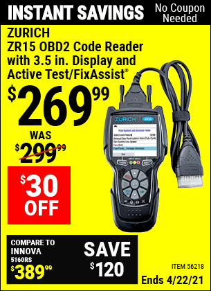 Buy the ZURICH ZR15 OBD2 Code Reader with 3.5 In. Display and Active Test/FixAssist (Item 56218) for $269.99, valid through 4/22/2021.