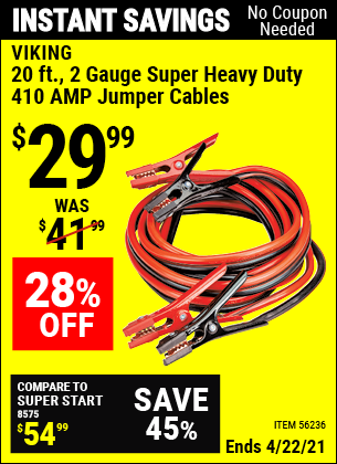 Buy the VIKING 20 ft. 2 Gauge Super Heavy Duty 410 Amp Jumper Cables (Item 56236) for $29.99, valid through 4/22/2021.