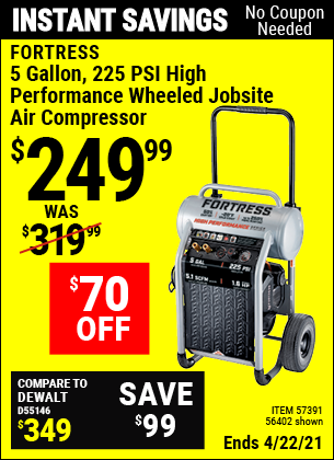 Buy the FORTRESS 5 Gallon 1.6 HP 225 PSI Oil-Free Professional Air Compressor (Item 56402/57391) for $249.99, valid through 4/22/2021.